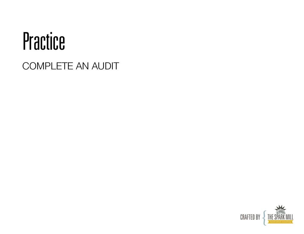 Practice COMPLETE AN AUDIT