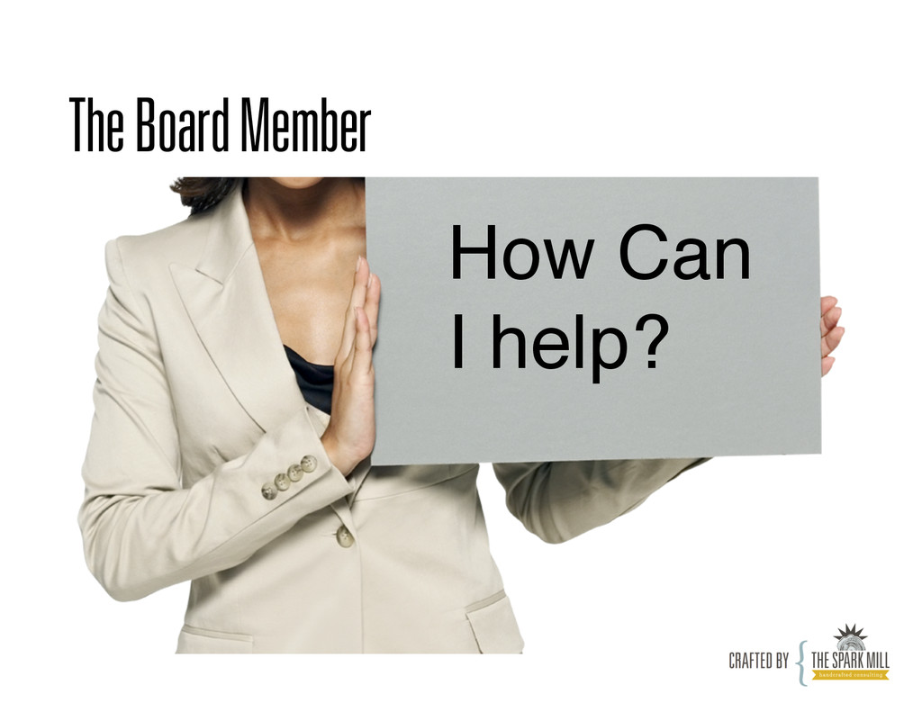 The Board Member How Can I help?