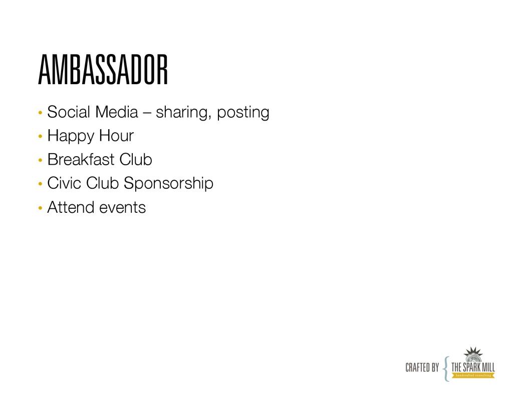 AMBASSADOR • Social Media – sharing, posting ...