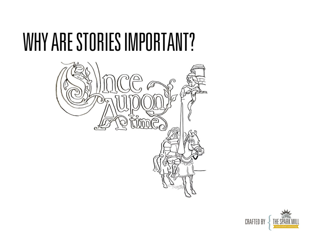 WHY ARE STORIES IMPORTANT?