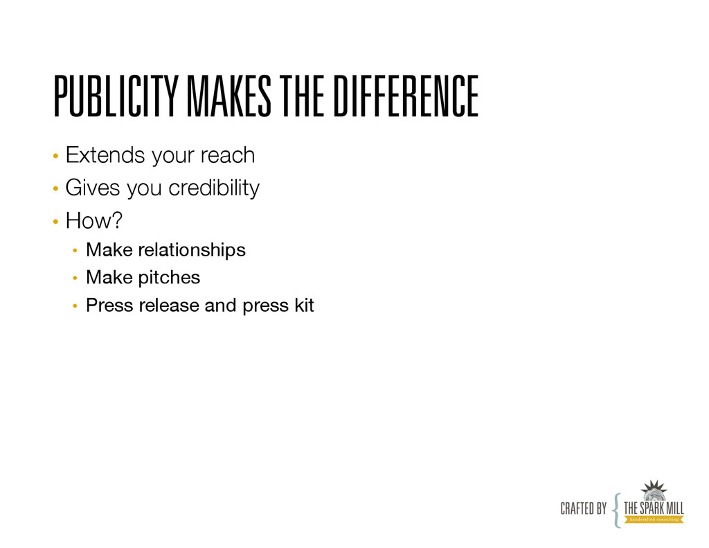 PUBLICITY MAKES THE DIFFERENCE • Extends your ...