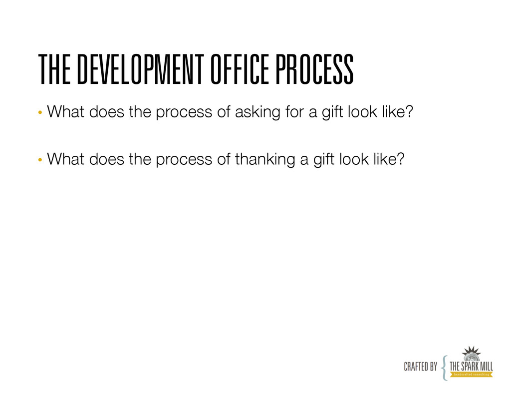 THE DEVELOPMENT OFFICE PROCESS • What does the...