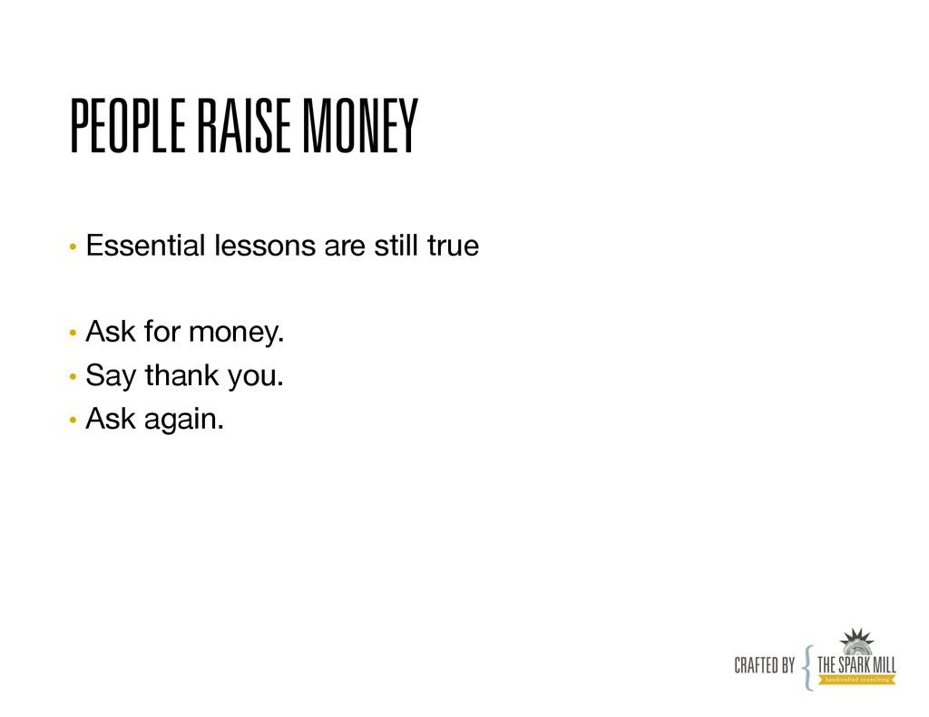 PEOPLE RAISE MONEY • Essential lessons are sti...