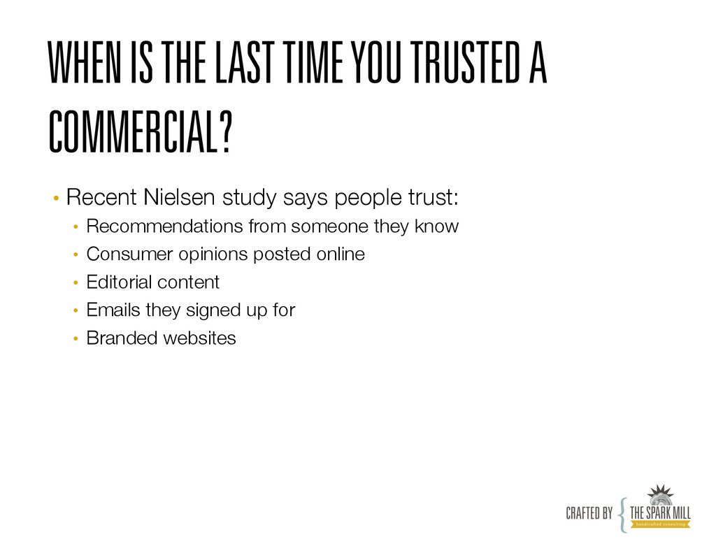 WHEN IS THE LAST TIME YOU TRUSTED A COMMERCIAL?...