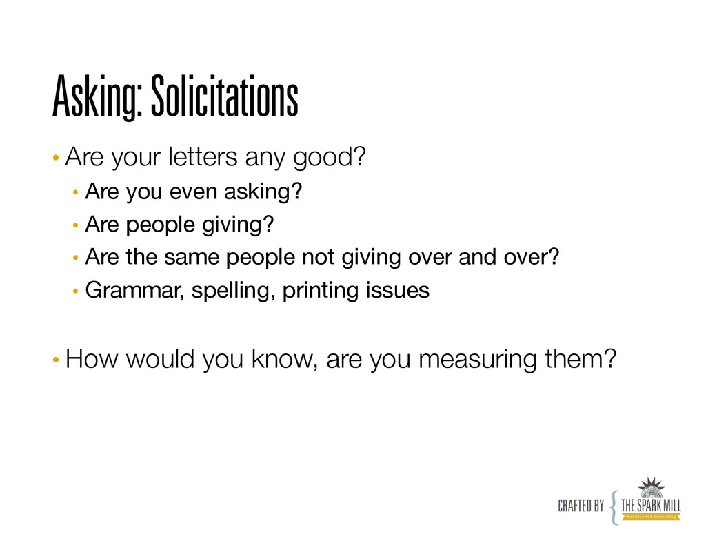 Asking: Solicitations •Are your letters any go...
