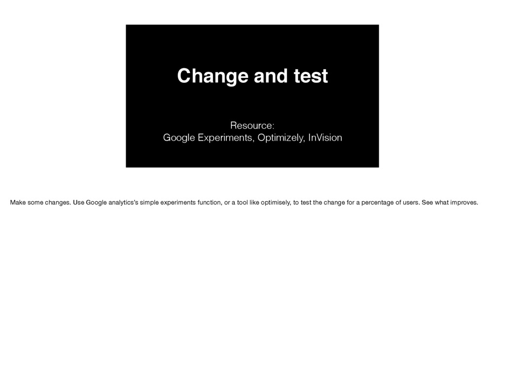 Change and test Resource: Google Experiments, ...