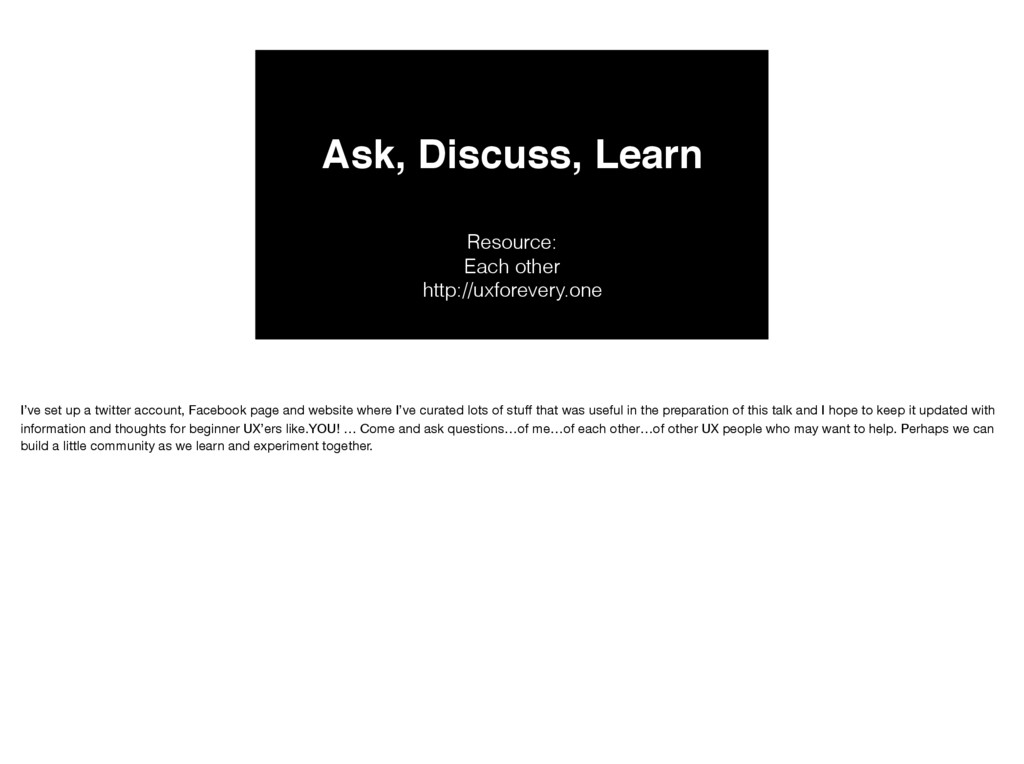Ask, Discuss, Learn Resource: Each other http...