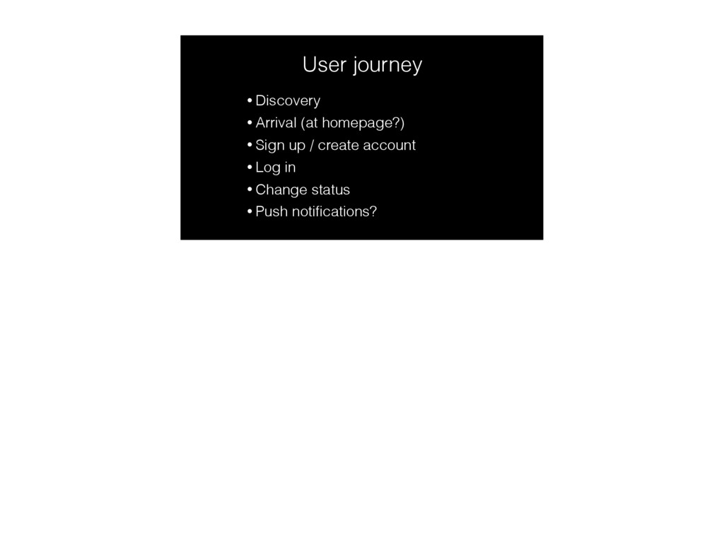 User journey • Discovery • Arrival (at homepage...