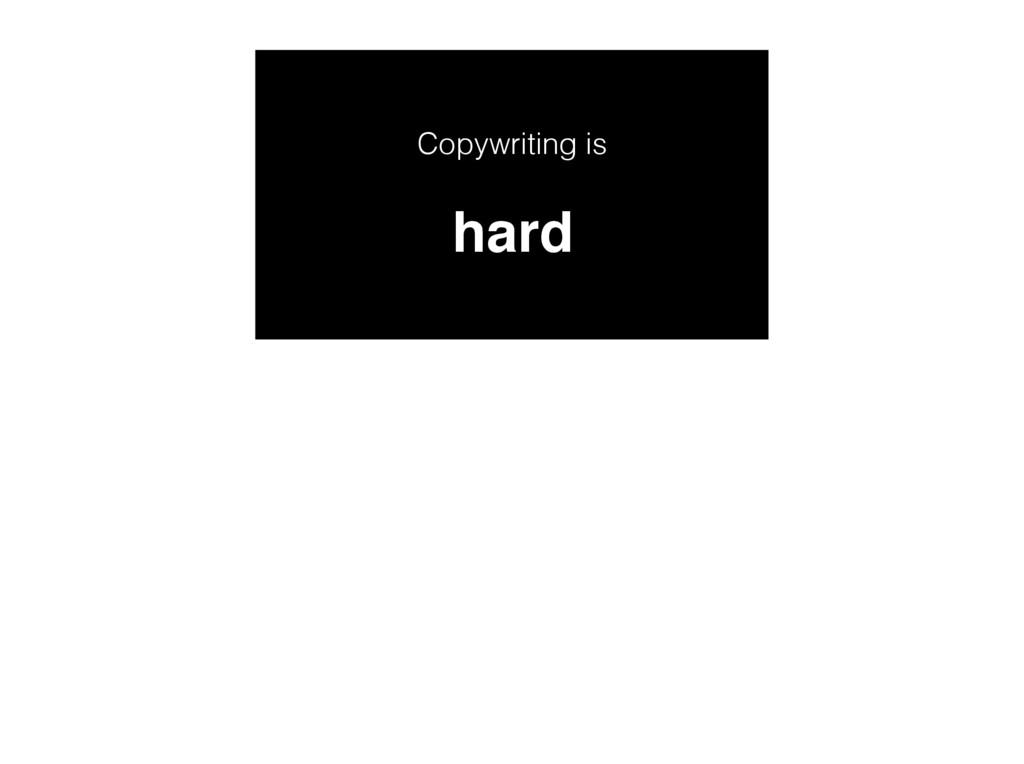 Copywriting is hard