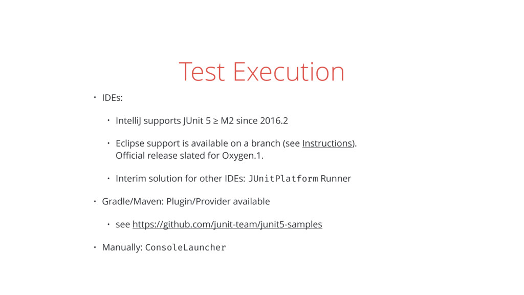 Test Execution • IDEs: • IntelliJ supports JUni...
