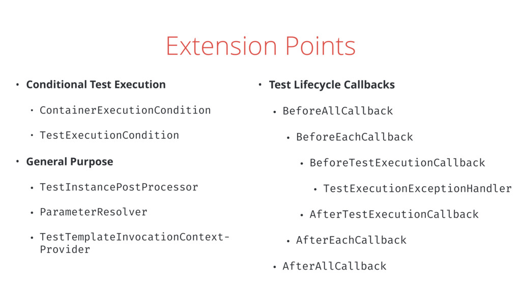 Extension Points • Conditional Test Execution •...