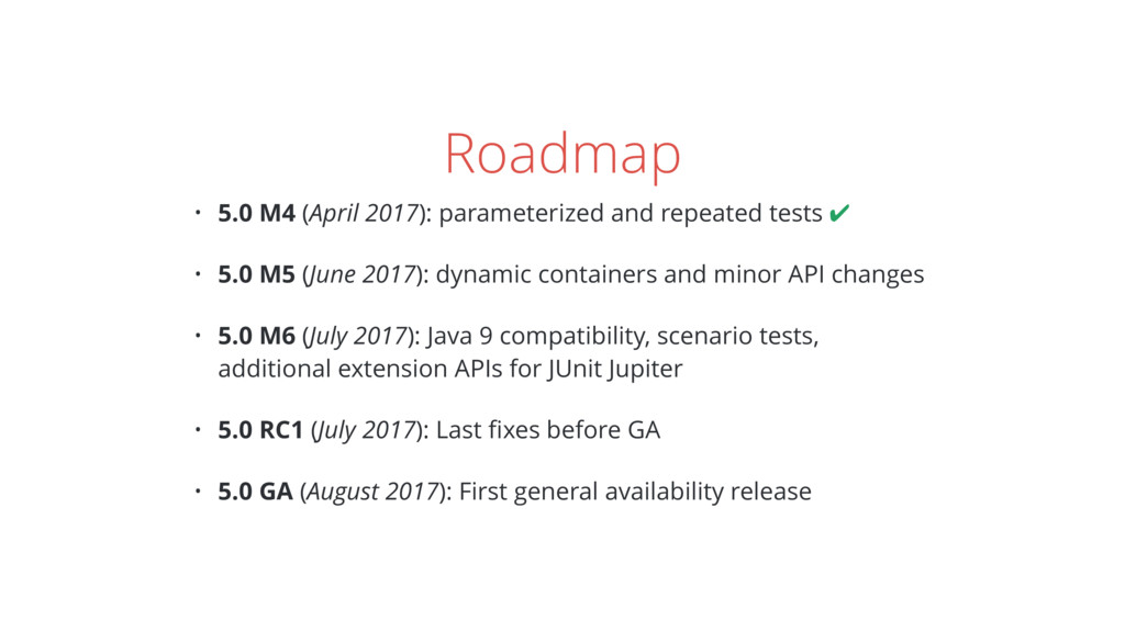 Roadmap • 5.0 M4 (April 2017): parameterized an...