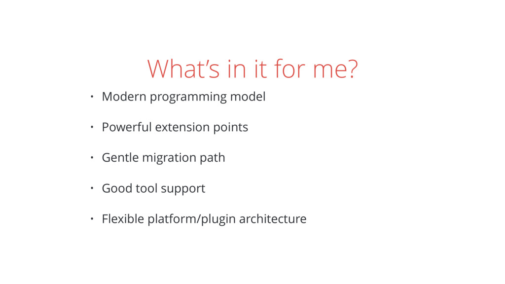 What's in it for me? • Modern programming model...