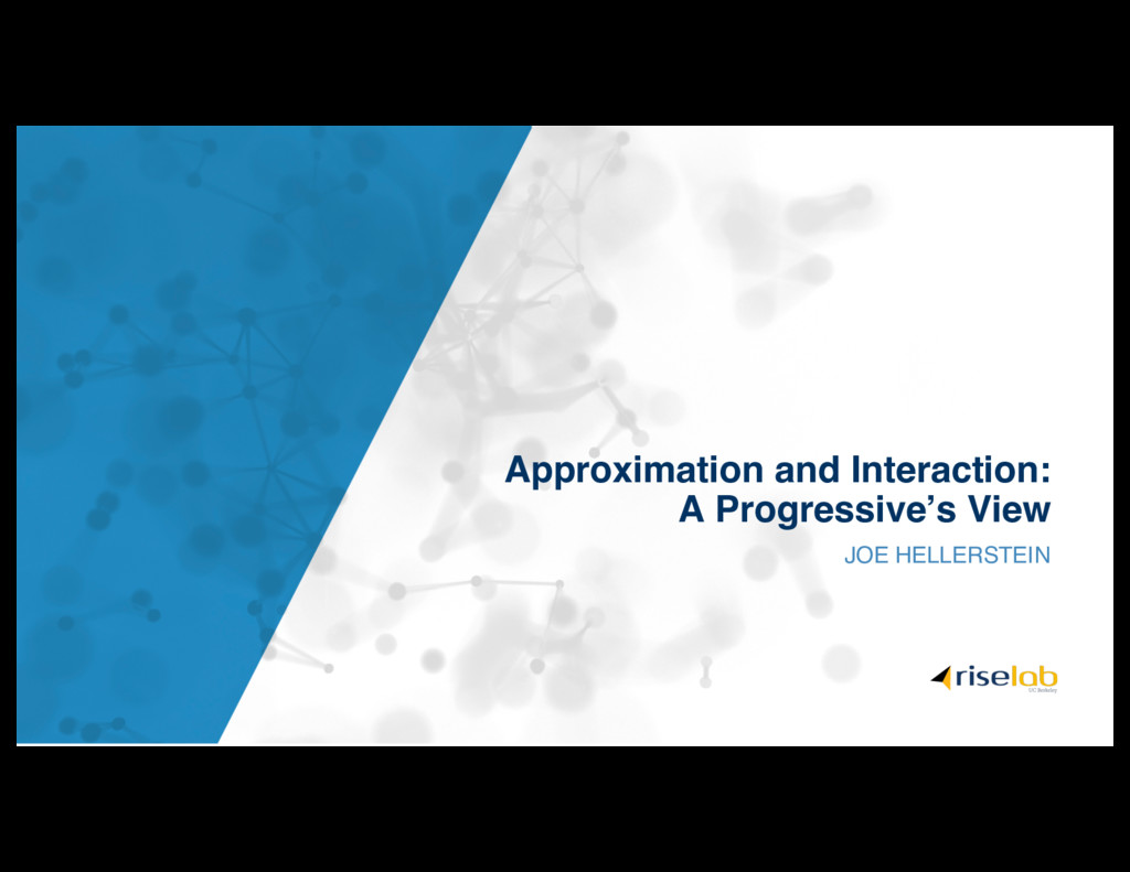Approximation and Interaction: A Progressive's ...