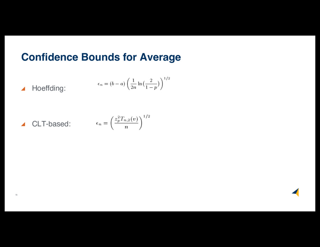 70 Hoeffding: CLT-based: Confidence Bounds for ...