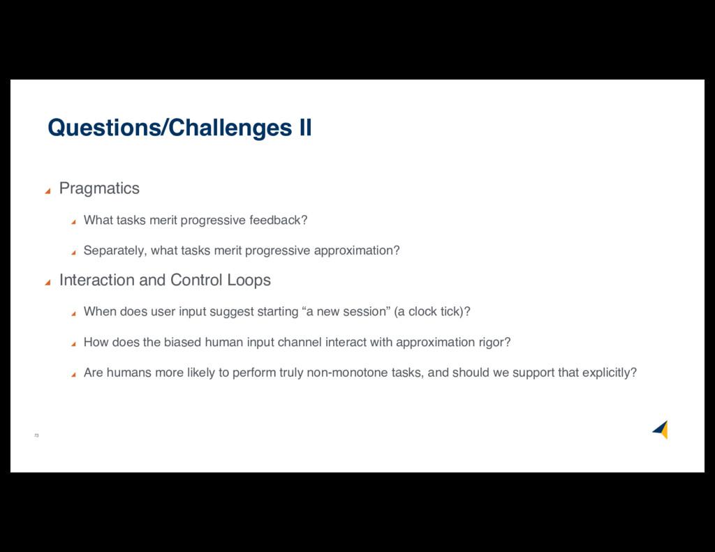 73 Questions/Challenges II Pragmatics What task...