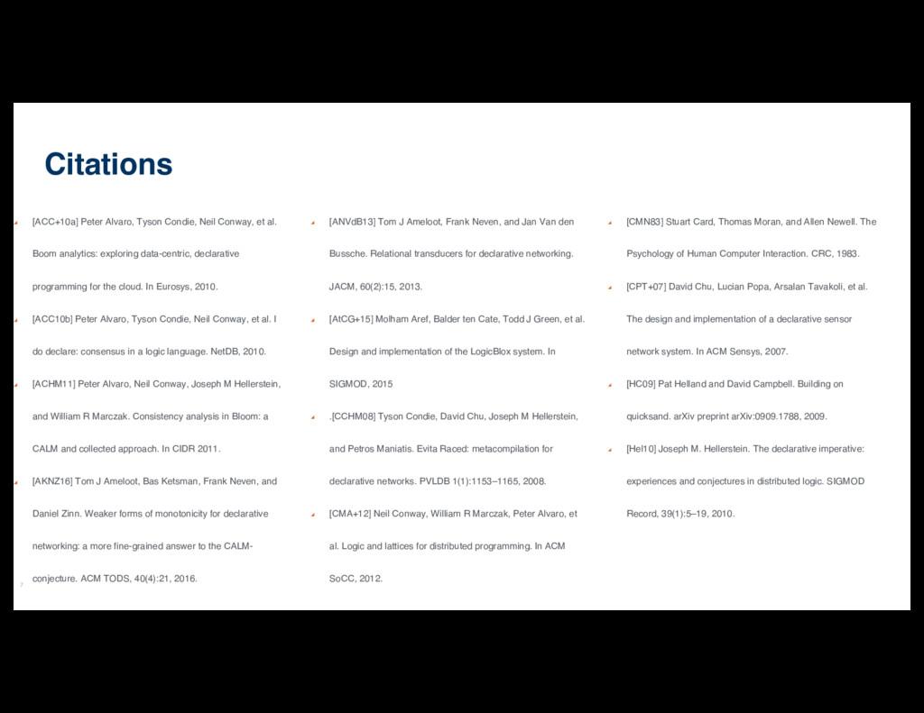 7 [ACC+10a] Peter Alvaro, Tyson Condie, Neil Co...
