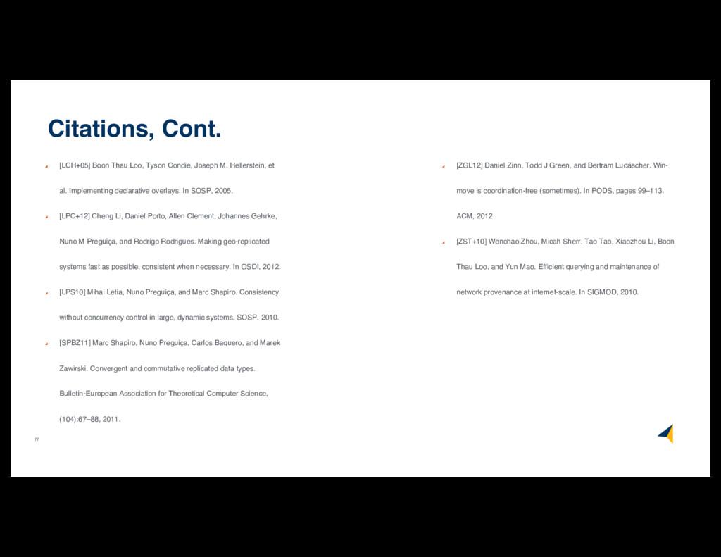 77 Citations, Cont. [LCH+05] Boon Thau Loo, Ty...