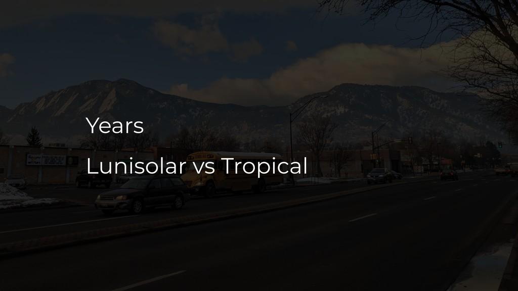 Years Lunisolar vs Tropical