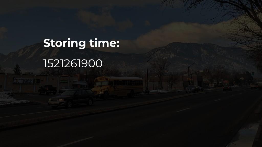 Storing time: 1521261900