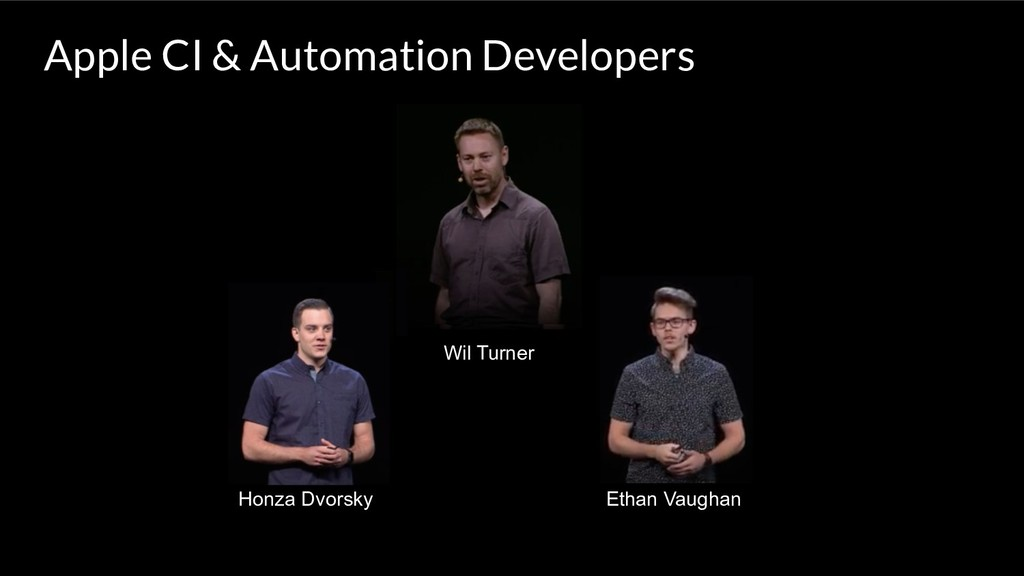 Apple CI & Automation Developers Wil Turner Eth...