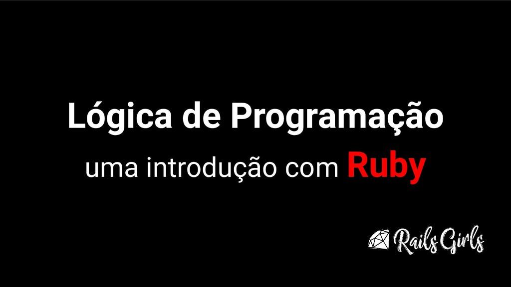 Lógica de Programação uma introdução com Ruby