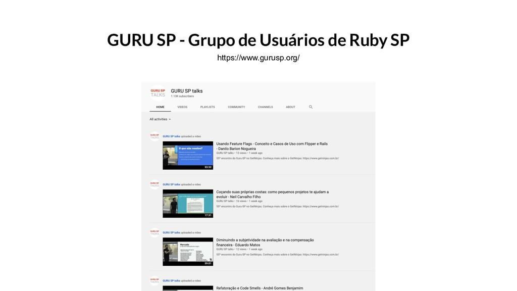 GURU SP - Grupo de Usuários de Ruby SP https://...