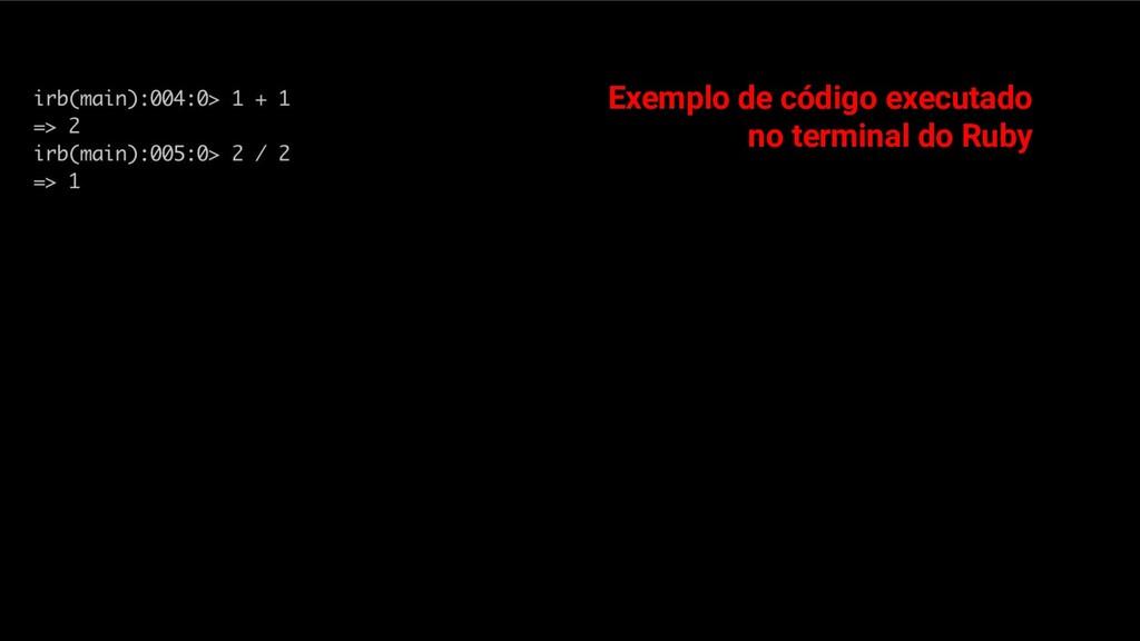 Exemplo de código executado no terminal do Ruby