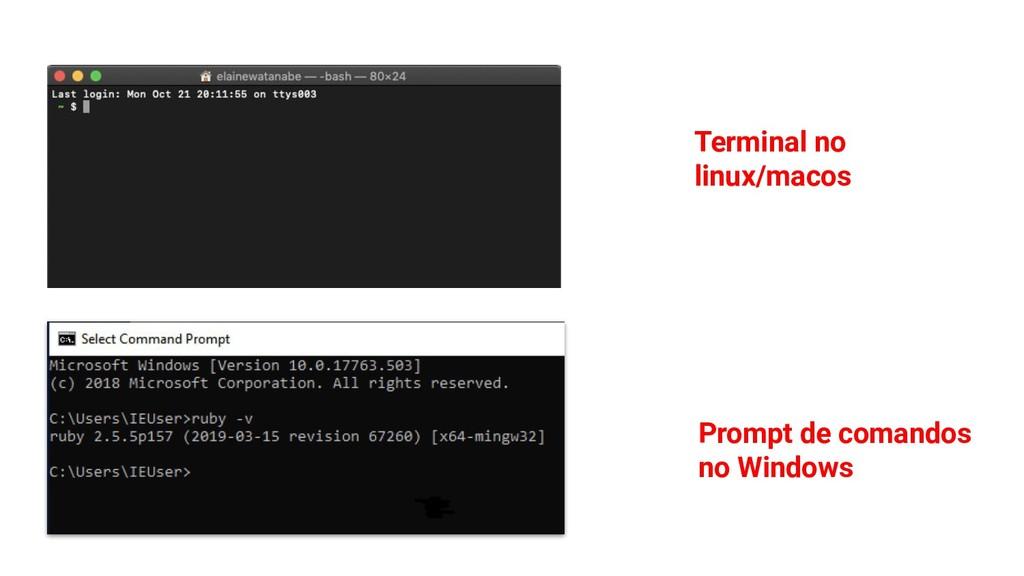 Terminal no linux/macos Prompt de comandos no W...
