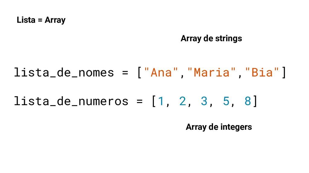"lista_de_nomes = [""Ana"",""Maria"",""Bia""] lista_de..."