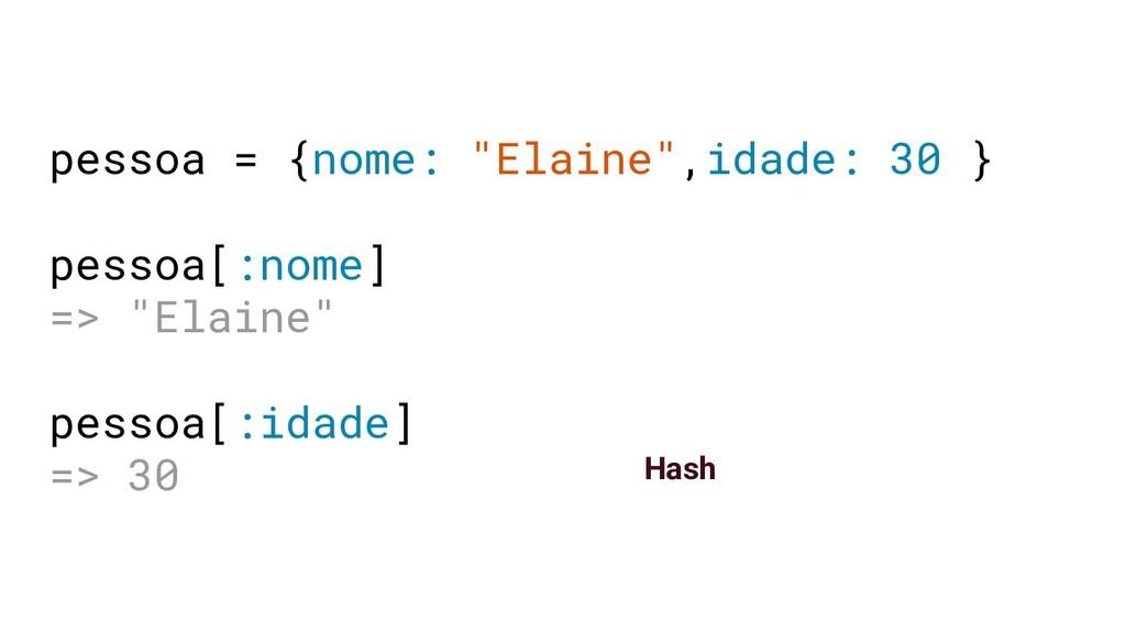 """pessoa = {nome: """"Elaine"""",idade: 30 } pessoa[:no..."""