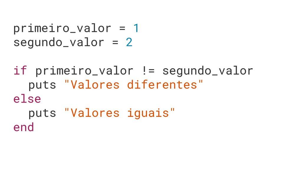 primeiro_valor = 1 segundo_valor = 2 if primeir...