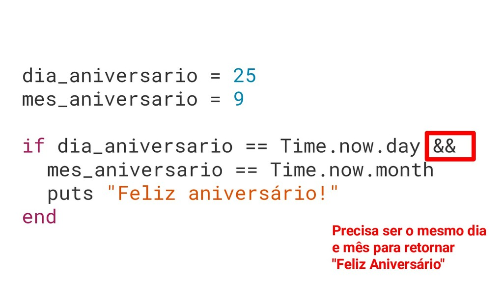 dia_aniversario = 25 mes_aniversario = 9 if dia...