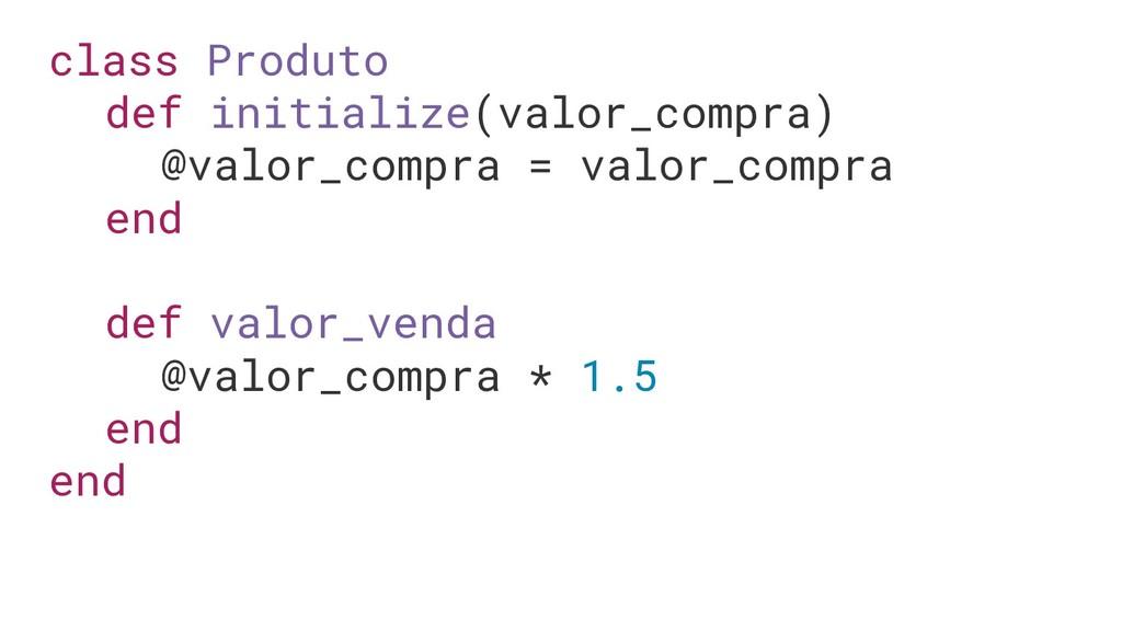 class Produto def initialize(valor_compra) @val...