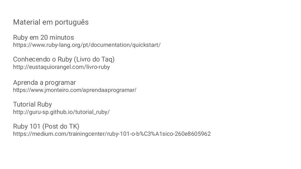 Material em português Ruby em 20 minutos https:...