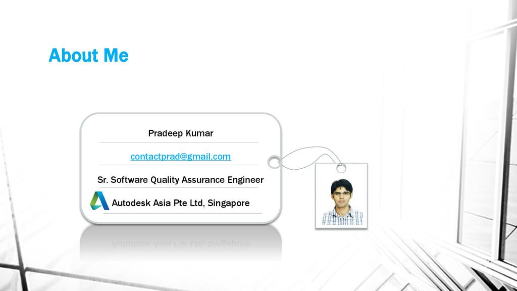 About Me Pradeep Kumar contactprad@gmail.com Sr...