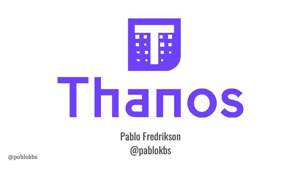 @pablokbs Pablo Fredrikson @pablokbs