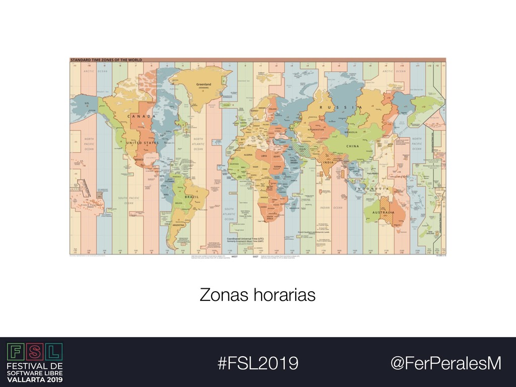 @FerPeralesM #FSL2019 Zonas horarias