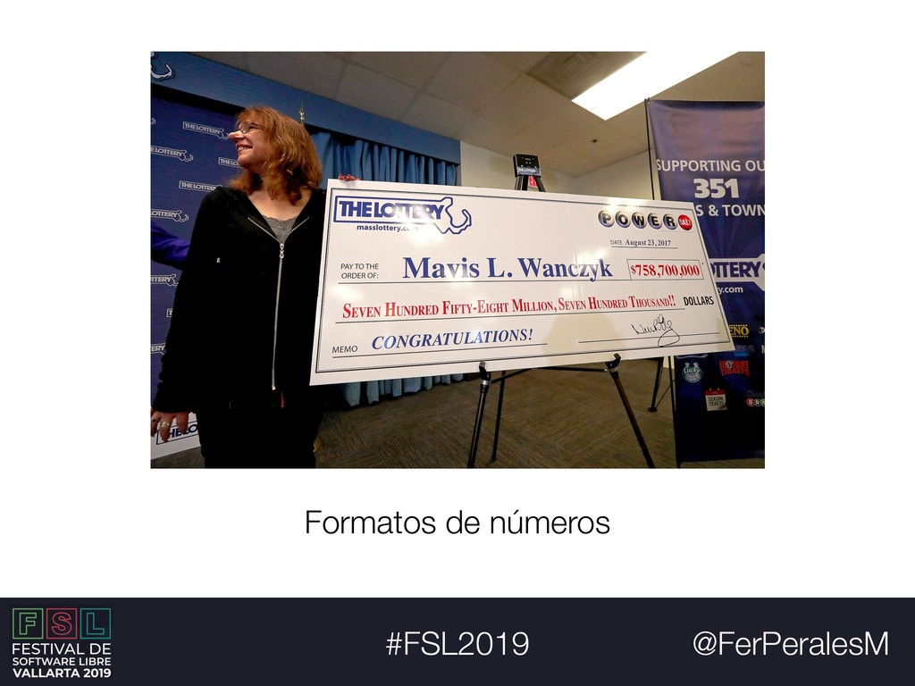 @FerPeralesM #FSL2019 Formatos de números