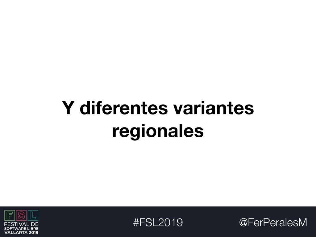 @FerPeralesM #FSL2019 Y diferentes variantes re...