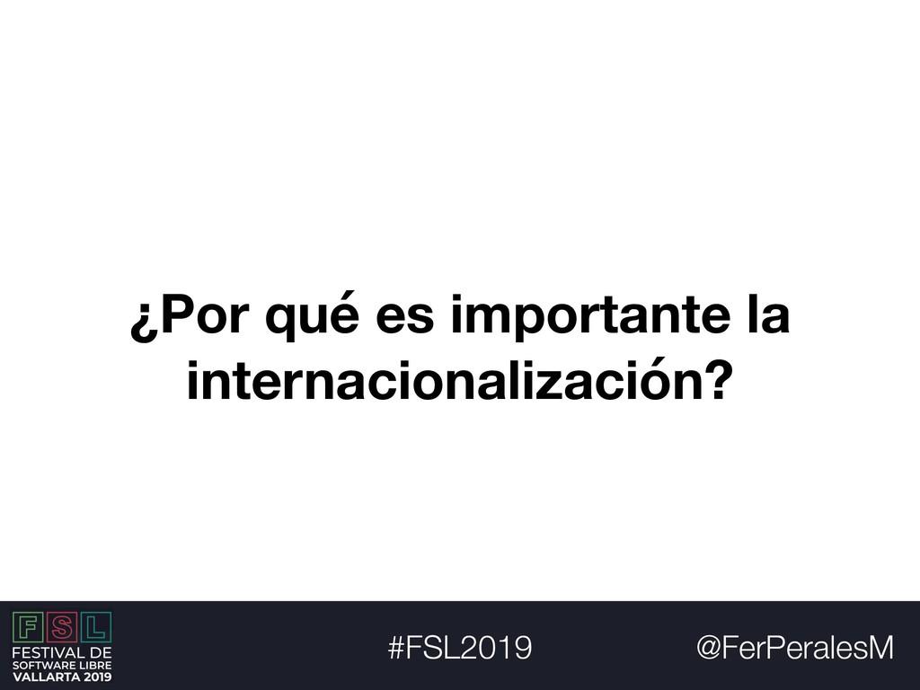 @FerPeralesM #FSL2019 ¿Por qué es importante la...