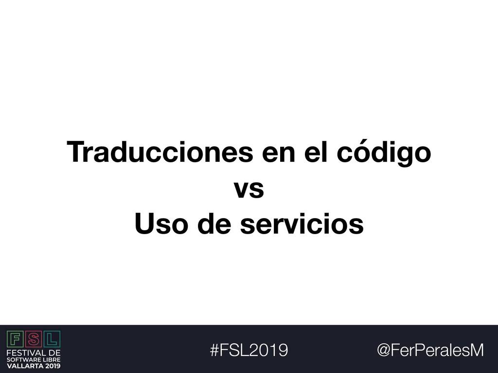 @FerPeralesM #FSL2019 Traducciones en el código...