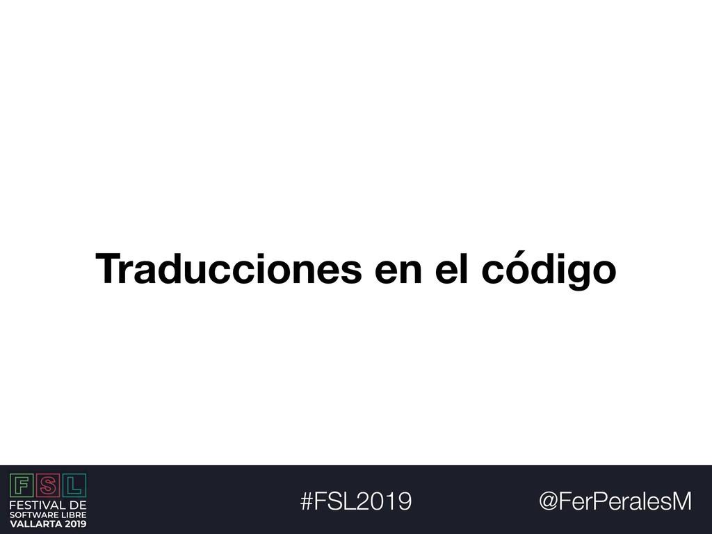 @FerPeralesM #FSL2019 Traducciones en el código