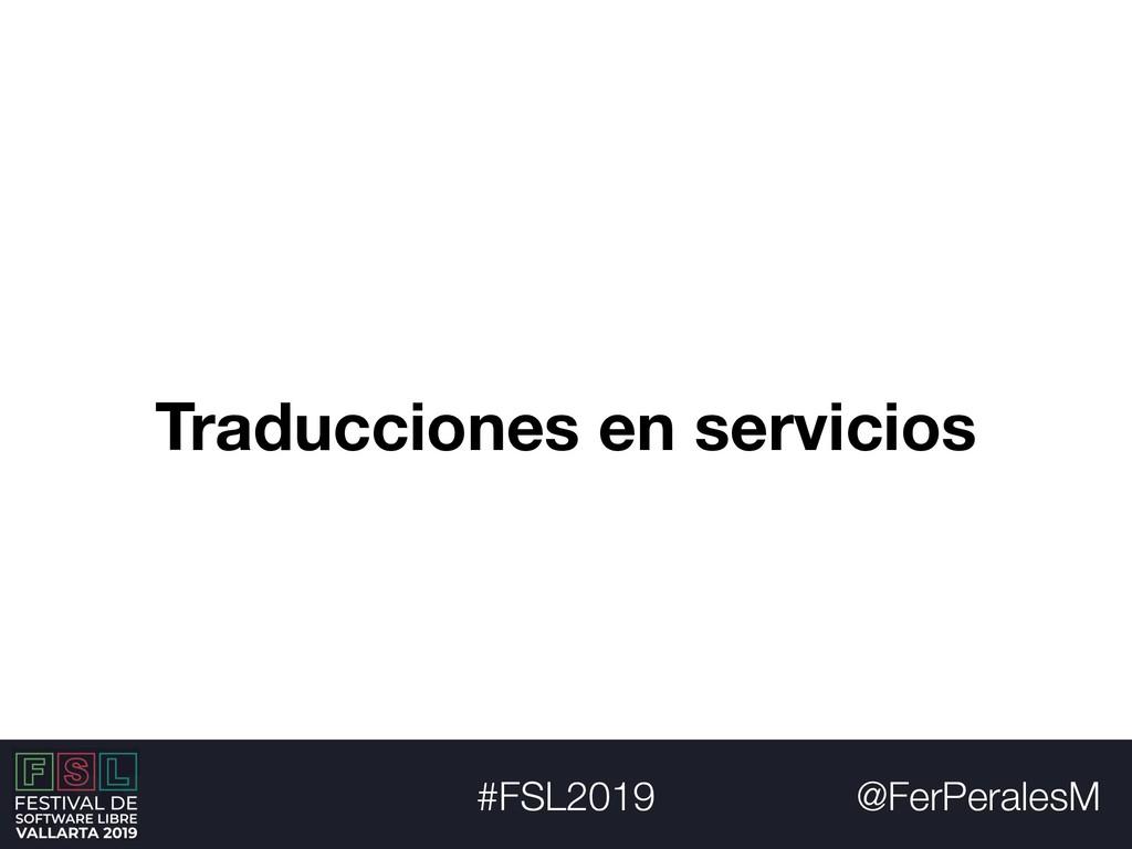 @FerPeralesM #FSL2019 Traducciones en servicios
