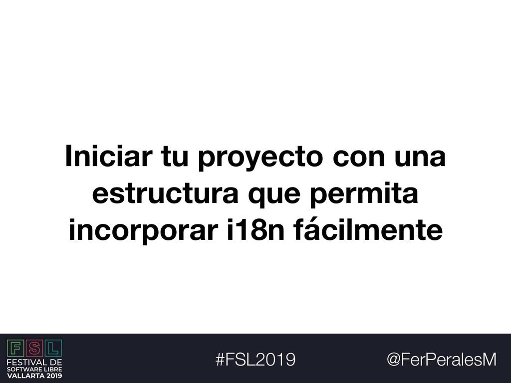 @FerPeralesM #FSL2019 Iniciar tu proyecto con u...