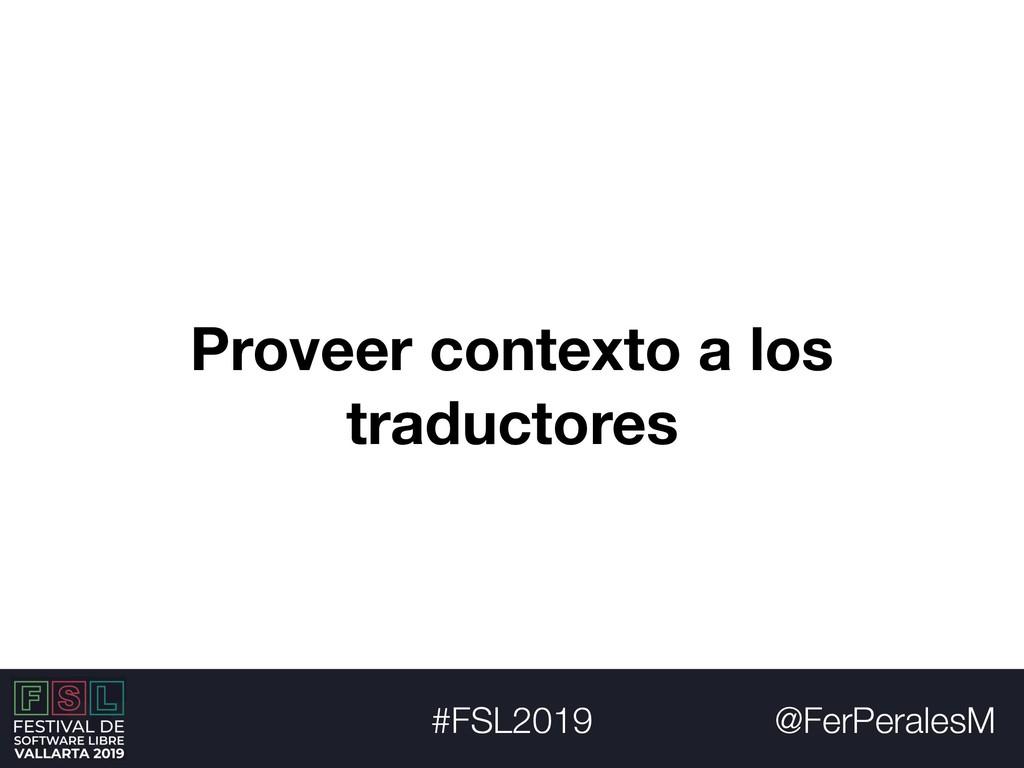 @FerPeralesM #FSL2019 Proveer contexto a los tr...