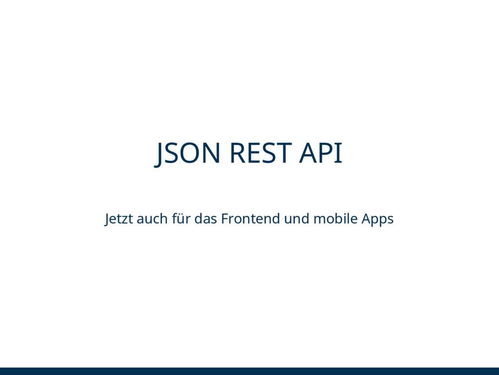 JSON REST API Jetzt auch für das Frontend und m...
