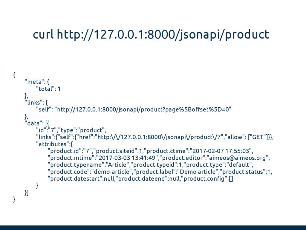 "curl http://127.0.0.1:8000/jsonapi/product { ""m..."