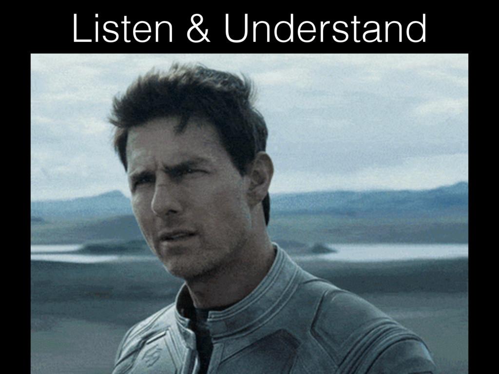 Listen & Understand