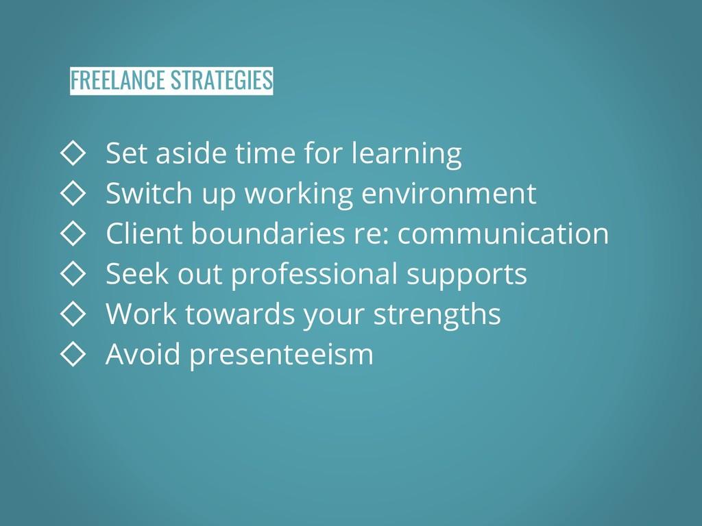 FREELANCE STRATEGIES ◇ Set aside time for learn...